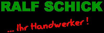 Ralf Schick …Ihr Handwerker !